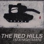 The Red Hills - I'm A Nightmare